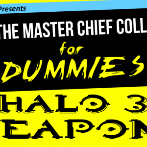 Halo: The Master Chief Collection for Dummies Halo 3 weapons comparison
