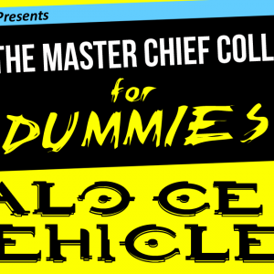 MCC-for-Dummies_Prt6_Halo-CE-4-Vehicles_WEB